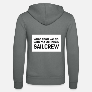 What shall we do with the drunken sail crew - Unisex Zip Hoodie