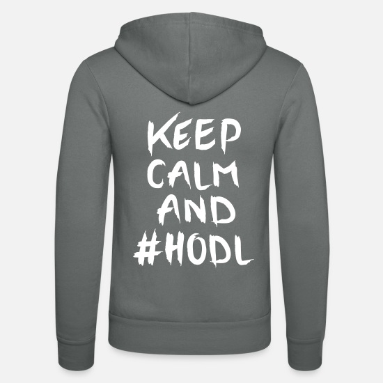 Geek Hoodies & Sweatshirts - Keep Calm And #HODL - Unisex Zip Hoodie grey