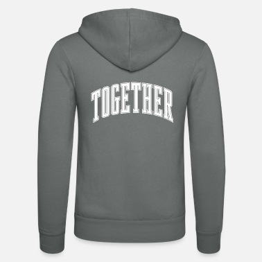 Together Together - Unisex Zip Hoodie