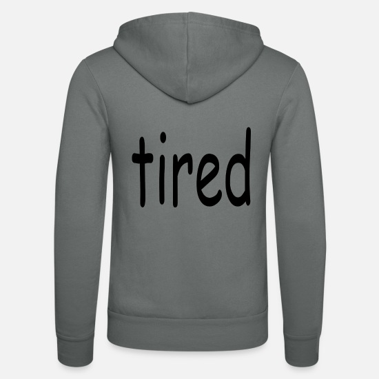 Bed Hoodies & Sweatshirts - Tired tired sleepyhead - Unisex Zip Hoodie grey