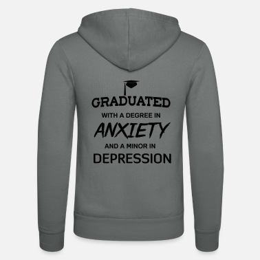 Depression Graduated with degree in anxiety and depression - Unisex Zip Hoodie