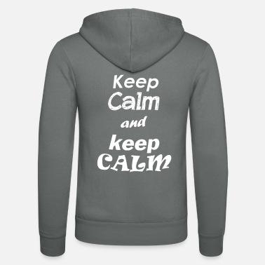 Keep Calm keep calm and keep calm - Unisex Kapuzenjacke von Bella + Canvas