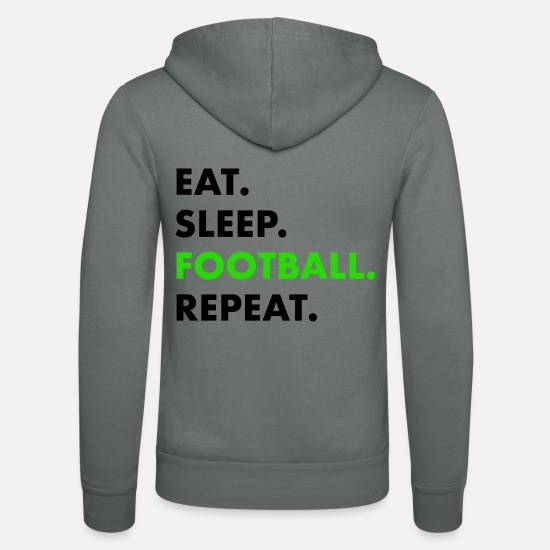 Fußball Pullover & Hoodies - Eat Sleep Football Repeat - Unisex Kapuzenjacke Grau