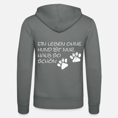 Half Life A Life Without a Dog Is Only Half So Nice - Unisex Hooded Jacket by Bella + Canvas