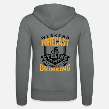 Weekend Forecast Cycling Weekend Forecast Cycling | Chance Of Drinking - Unisex Zip Hoodie