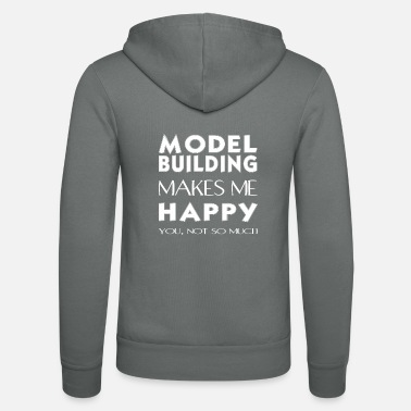 Model Building Model building - Model building makes me happy. - Unisex Zip Hoodie
