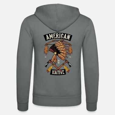 Native American Native American native apache cherokee - Unisex Hooded Jacket by Bella + Canvas