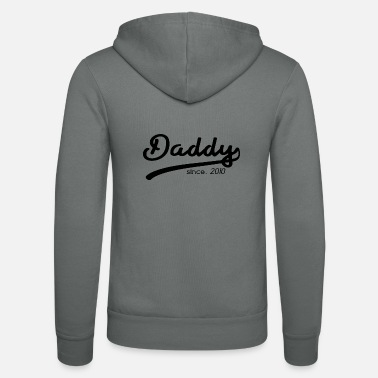 Papa 2010 DADDY SINCE 2010 FATHER'S PAPA GIFT FAT - Unisex Zip Hoodie