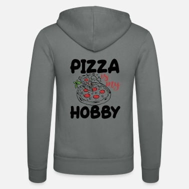 Fullfillment PIZZA IS MY HOBBY - Unisex Zip Hoodie