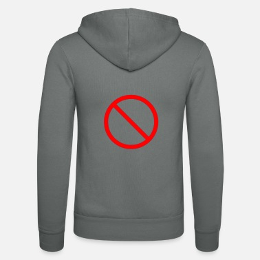 Prohibited Prohibition sign prohibited - Unisex Zip Hoodie