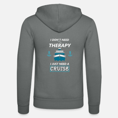 Cruise Ship Cruise cruise ship therapy saying funny - Unisex Zip Hoodie