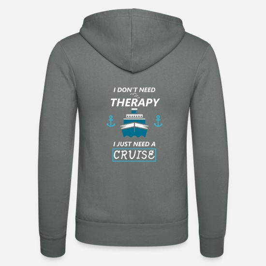 Cruise Hoodies & Sweatshirts - Cruise cruise ship therapy saying funny - Unisex Zip Hoodie grey