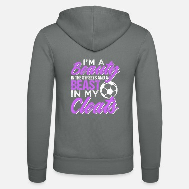 Soccer Beauty in the Streets Beast in my Cleats - Unisex Zip Hoodie