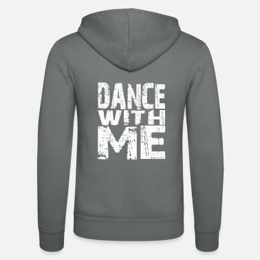 Dance With Me Dance with me - Unisex Zip Hoodie