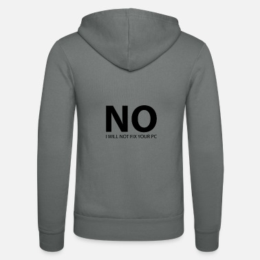 Pc No, I will not fix your PC - Unisex Zip Hoodie