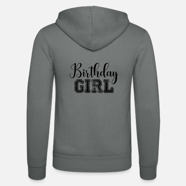Birthday Girl BIRTHDAY GIRL Birthday Girl Girl Gift - Unisex Zip Hoodie