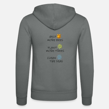 Help more bees - Plant more trees - Clean the seas - Unisex Kapuzenjacke