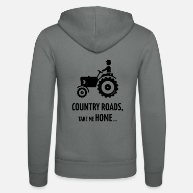 Home Country Roads, Take Me Home … (Farmer / Tractor) - Unisex Zip Hoodie