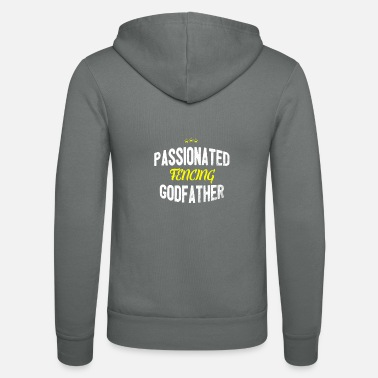 Distressed - PASSIONATED FENCING GODFATHER - Unisex Zip Hoodie