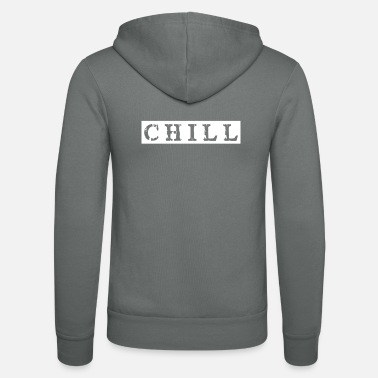 Chill Out chill chill chill-out - Veste à capuche unisexe