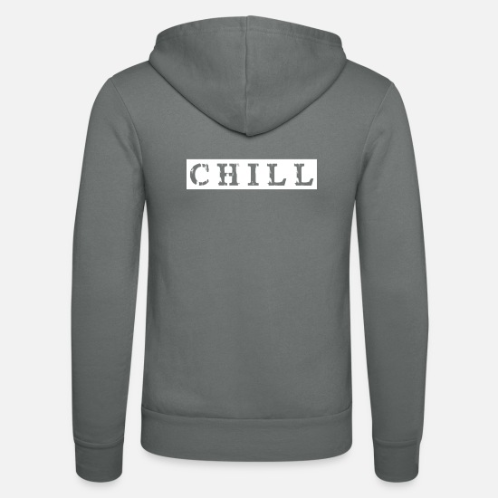 Chill Out Sweat-shirts - chill chill chill-out - Veste à capuche unisexe gris