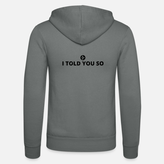 Young Wild And Free Pullover & Hoodies - i told you sagte kryptowaehrung AMP krypto crypto - Unisex Kapuzenjacke Grau