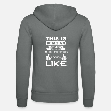 This Is What An Awesome Girlfriend Looks Like This is what an awesome girlfriend looks like - Unisex Zip Hoodie
