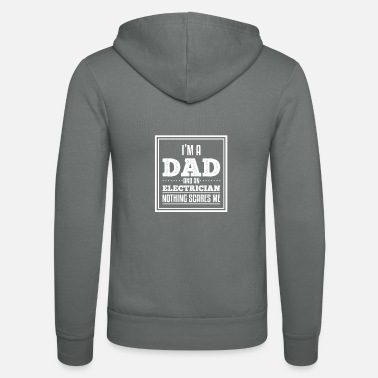 Epic Dad Humor Funny Electrician Dad Sarcastic Dads gift - Unisex Zip Hoodie
