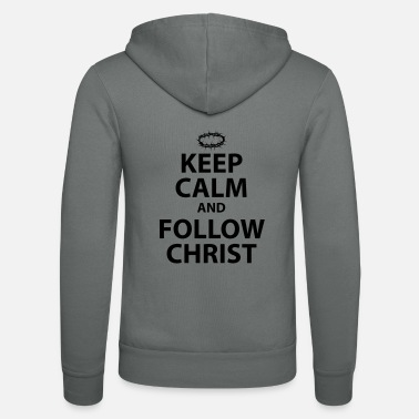 Christ-follower Keep Calm and Follow Christ - Unisex Zip Hoodie