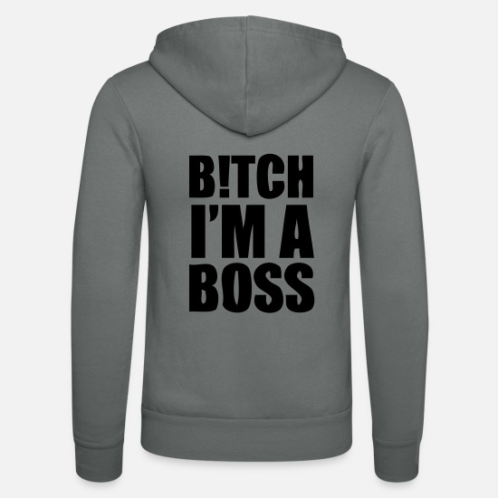 Player Hoodies & Sweatshirts - Bitch I'm a boss! - Unisex Zip Hoodie grey