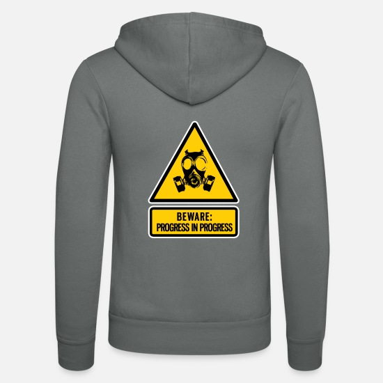 Beware Hoodies & Sweatshirts - beware: progress in progress - Unisex Zip Hoodie grey