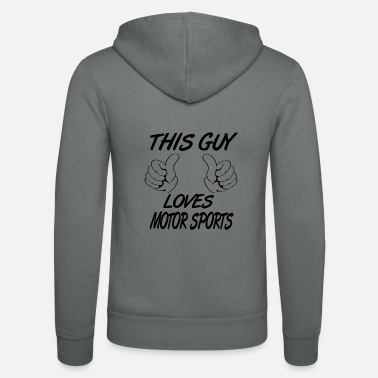 Motor Sport This Guy Loves MOTOR SPORTS - Unisex Hooded Jacket by Bella + Canvas