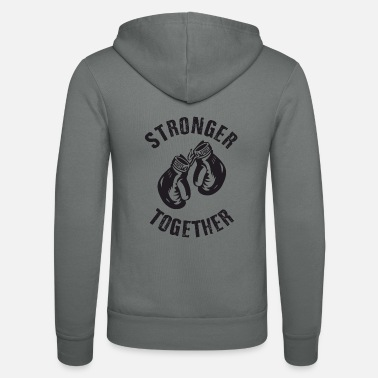 Stronger Stronger Together - Felpa con zip unisex
