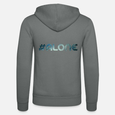 Loneliness lonely loneliness alone - Unisex Hooded Jacket by Bella + Canvas