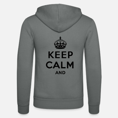 Keep Calm Keep calm and... (eigen tekst of logo) - Unisex zip hoodie