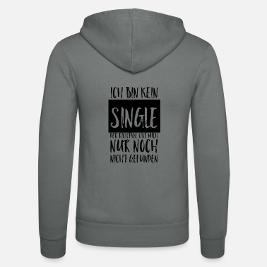 Single Single oder kein Single - Unisex Kapuzenjacke