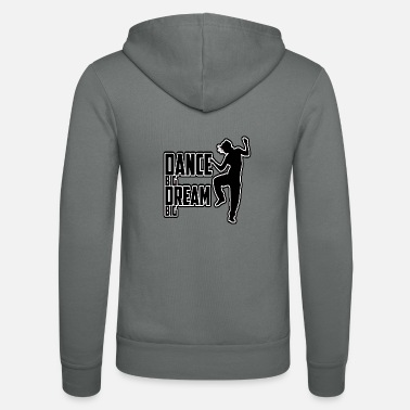 Big Dance Big Dream Big - Luvjacka unisex från Bella + Canvas