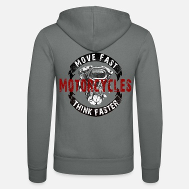 Machine Ride fast think faster motorcycle biker - Unisex Zip Hoodie