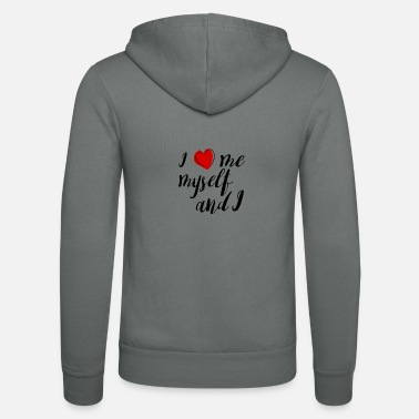 I Love Me I love me myself and i - Unisex hupputakki