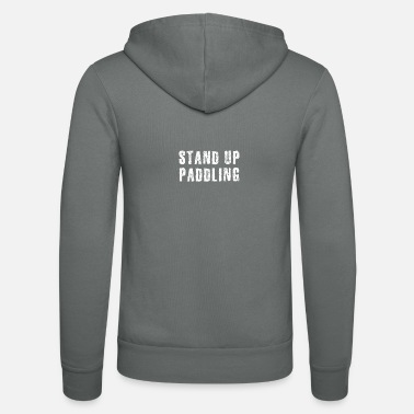 Stand Up Paddling Stand up paddling - Unisex Zip Hoodie