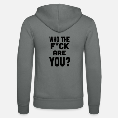Cynical Who you? Saying Funny evil cynical sayings gift - Unisex Hooded Jacket by Bella + Canvas