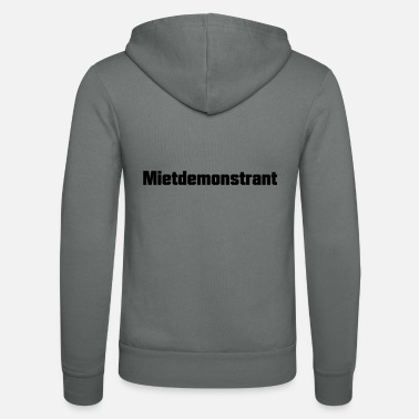 Satire Mietdemonstrant Satire - Unisex Kapuzenjacke