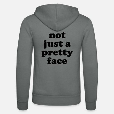Pretty Not just a pretty face - Unisex Zip Hoodie