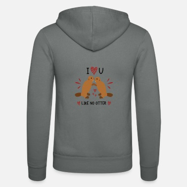 I Love You Like No Otter Animal Of The Year 2021 - Unisex Zip Hoodie