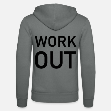 Work Out Work out - Unisex Zip Hoodie