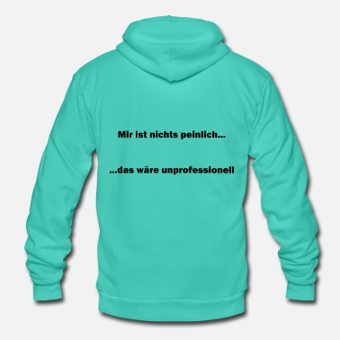 Embarrassing I'm not embarrassed that would be unprofessional - Unisex Hooded Jacket by Bella + Canvas