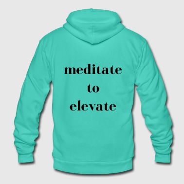Meditate To Elevate - Unisex Hooded Jacket by Bella + Canvas