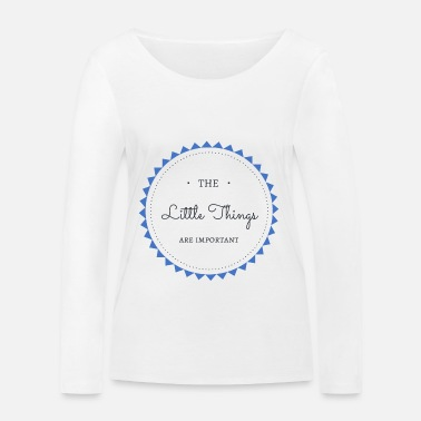 Tante The little Things are important - Frauen Bio Langarmshirt