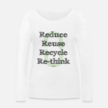 Reduce Reuse Recycle Re-Think - T-shirt manches longues bio Femme