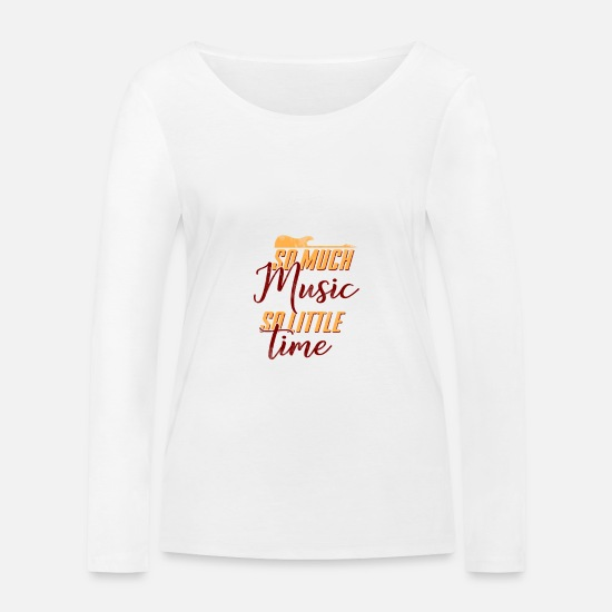 Jazz Langarmshirts - So much MUSIC so little TIME - Frauen Bio Langarmshirt Weiß